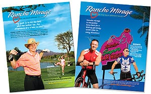 Rancho Mirage tourism ads are appearing monthly in Southern California Magazines. Readers of the ads are encouraged to visit www.RelaxRanchoMirage.com to learn more about the destination and book a vacation.