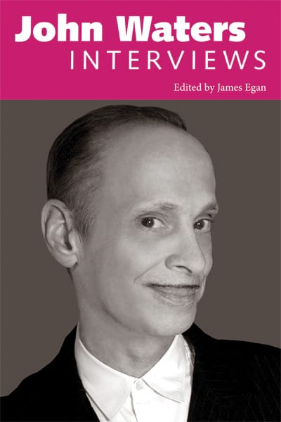 Deep Waters - James Egan has the film impresario John Waters covered