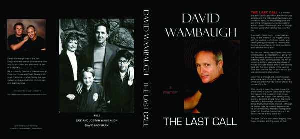 David Wambaugh — the 48-year-old son of Rancho Mirage resident Joseph Wambaugh, the former Los Angeles police detective turned best-selling crime novelist — has penned a book of his own. The Last Call, his personal memoir, traces the younger Wambaugh's story, from his adoption when he was 6 months old to the abyss of alcohol addiction when he was a teenager to the streets of Los Angeles, where he hit rock bottom.