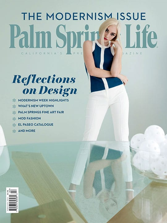 Palm Springs Life magazine - February 2015