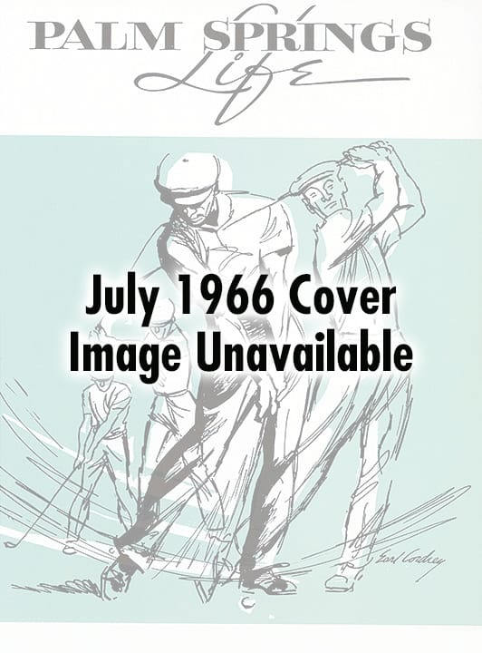 Palm Springs Life magazine - July 1966
