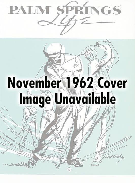 Palm Springs Life magazine - November 1962