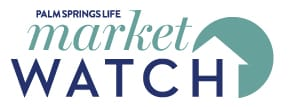Palm Springs Life Market Watch