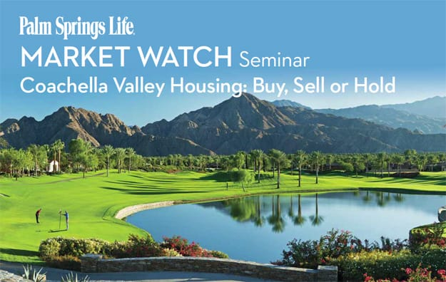 Coachella Valley Housing: Buy, Sell or Hold