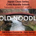 Japan Class Series: Cold Noodle Salads @ Wabi Sabi Japan Living