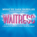 The Broadway Musical Waitress Live on Stage at the McCallum Theatre in Palm Desert