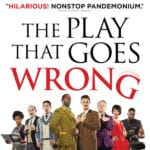 The Play That Goes Wrong Presented at the McCallum Theatre in Palm Desert