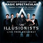 THE ILLUSIONISTS™ Live From Broadway™ Presented at the McCallum Theatre in Palm Desert