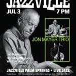 Jon Mayer Trio at Jazzville Palm Springs at Hotel Zoso in Palm Springs