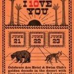 Ace Hotel & Swim Club's 10 Anniversary JUNE 21-23 in Palm Springs