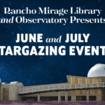 June and July Stargazing Events at the Rancho Mirage Library and Observatory