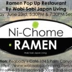 Pop Up Ramen Restaurant – Sun 6/23 1st Seating @ 5:30PM & 2nd Seating @ 7:30PM at Peabody's in Palm Springs