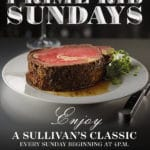 Prime Rib Sundays - A Sullivan's Steakhouse Classic at The Gardens on El Paseo in Palm Desert