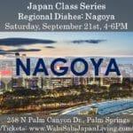 Japan Class Series: Regional Foods: Nagoya. Saturday, 9/21/19, 4-6PM at Wabi Sabi Japan Living