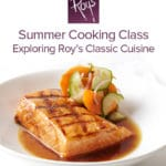 Summer Cooking Class: Exploring Roy's Classic Cuisine in Rancho Mirage