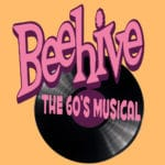 Beehive The 60's Musical Presented at Desert Theatreworks in Indio
