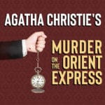 Agatha Christie's Murder on the Orient Express Presented at Desert Theareworks in Indio