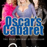 Celebrity Female Impersonation Dinner Show at Oscar's Palm Springs Cabaret