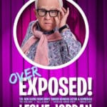 LESLIE JORDAN (Over) Exposed! Presented at the Palm Springs Cultural Center