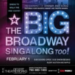 The Big Broadway Singalong Too! at Desert Theatreworks at The Indio Performing Arts Center