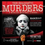 "the spaghetti murders • ""A Murder Mystery Dinner at Desert Theatreworks at the Indio Performing Arts Center"