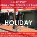 Holiday Party: Cooking Demo, Kyocera Rep & More! at Wabi Sabi Japan Living in Palm Springs
