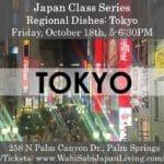 Japan Class Series: Regional Food: Tokyo at Wabi Sabi Japan Living in Palm Springs