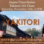 Japan Class Series: Yakitori 101 Class  at Wabi Sabi Japan Living in Palm Springs