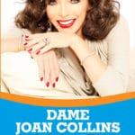 Dame Joan Collins Coming to the Richards Center for the Arts in Palm Springs