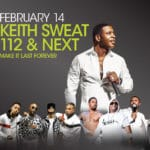 Keith Sweat 112 & Next: Make It Last Forever at The Show at Agua Caliente Resort Casino Spa