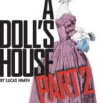 """""""A Doll's House, Part 2"""" presented by Coyote StageWorks at Palm Springs Cultural Center"""