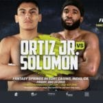 Vergil Ortiz, Jr. to Defend WBA Gold Welterweight Title Against Brad 'King' Solomon at Fantasy Springs in Indio