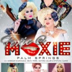 One fierce show with a rotating cast of super Queens! at Moxie Palm Springs