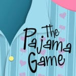 The Pajama Game Presented at the Palm Canyon Theatre in Palm Springs