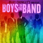 The Boys In The Band Presented at the Palm Canyon Theatre in Palm Springs