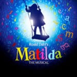 Roald Dahl's Matilda The Musical Presented at The Palm Canyon Theatre in Palm Springs