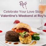 Celebrate Your Love Story Valentine's Weekend at Roy's Restaurant in Indian Wells