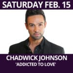 The Purple Room Dinner Show featuring Chadwick Johnson, 'Addicted to Love'