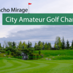 Rancho Mirage City Amateur Golf Championship at Mission Hills Golf Resort & Spa in Rancho Mirage