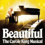 Beautiful, The Carole King Musical Presented at The McCallum Theatre in Palm Desert