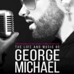 The Life and Music of George Michael presented at The McCallum Theatre in Palm Desert