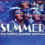 Summer: The Donna Summer Musical presented at The McCallum Theatre in Palm Desert