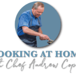 Cooking At Home With Chef Andrew Copley