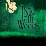 Into The Woods by Stephen Sondeim and James Lapine Presented at the Palm Canyon Theatre in Palm Springs