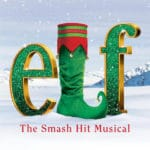 The Smash Hit: Elf, The Musical Presented at The Palm Canyon Theatre in Palm Springs