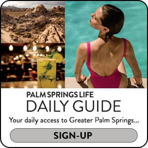 Palm Springs Life Newsletter - Sign Up