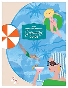 2020 Greater Palm Springs Getaway Guide