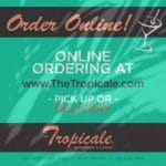 Order Online! From The Tropicale Restaurant in Palm Springs for Pick-Up or Delivery