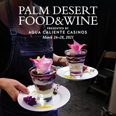 Palm Desert Food & Wine 2021