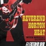 Rverend Horton Heat with Special Guests Electric Six Presented at Pappy and Harriet's in Pioneertown